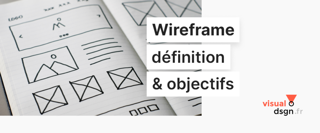 Wireframes : définition et objectifs