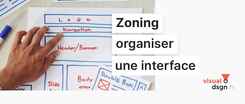 Zoning : définir l'organisation d'une interface